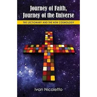 Journey of Faith Journey of the Universe The Lectionary and the New Cosmology by Nicoletto & Ivan