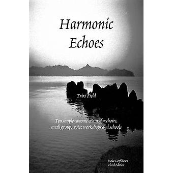 Harmonic Echoes by Field & Trixi