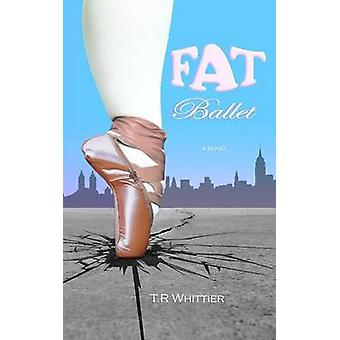 Fat Ballet by Whittier & T.R