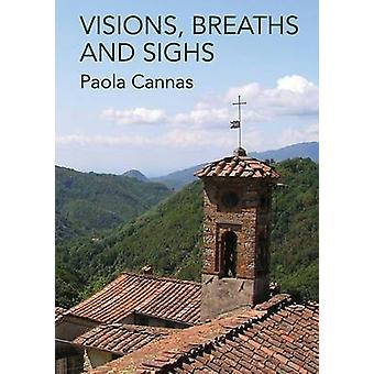 Visions Breaths and Sighs by Cannas & Paola