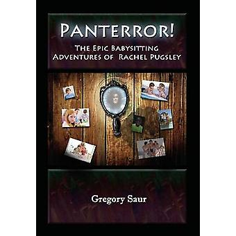Panterror The Epic Babysitting Adventures of Rachel Pugsley by Saur & Gregory