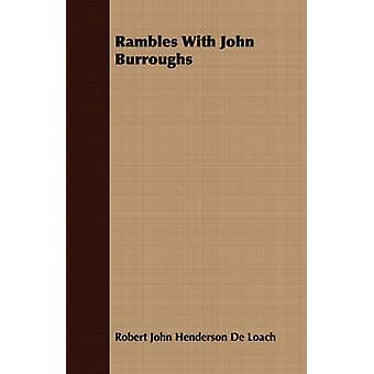 Rambles with John Burroughs by De Loach & Robert John Henderson