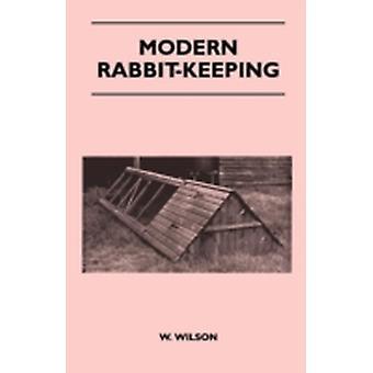Modern RabbitKeeping by Wilson & W.