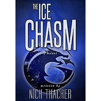 The Ice Chasm by Thacker & Nick