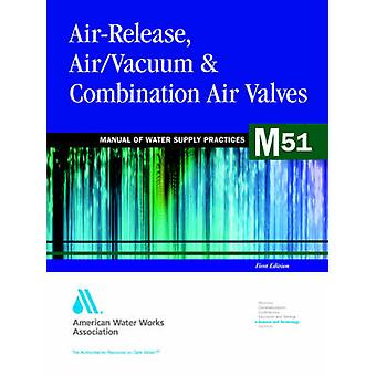 AirRelease AirVacuum und Kombination Air Valves M51 von AWWA American Water Works Association