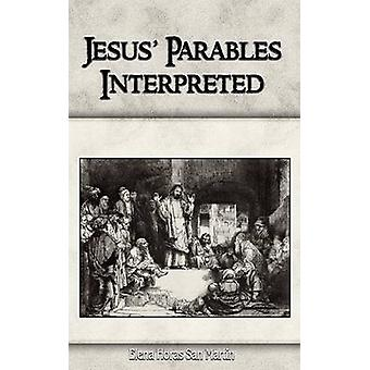 Jesus Parables Interpreted by Horas San Martin & Elena