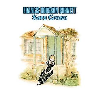 Sara Crewe by Frances Hodgson Burnett Juvenile Fiction Classics Family by Burnett & Frances Hodgson