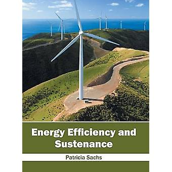 Energy Efficiency and Sustenance by Sachs & Patricia