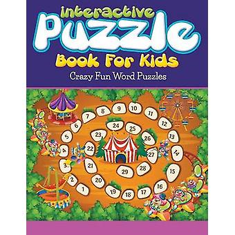 Interactive Puzzle Book For Kids Crazy Fun Word Puzzles by Packer & Bowe