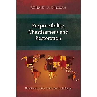 Responsibility Chastisement and Restoration Relational Justice in the Book of Hosea by Laldinsuah & Ronald