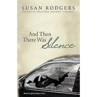 And Then There Was Silence Drifters 6 by Rodgers & Susan A