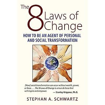The 8 Laws of Change by Schwartz & Stephan A.