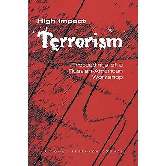 High-Impact Terrorism - Proceedings of a Russian-American Workshop von