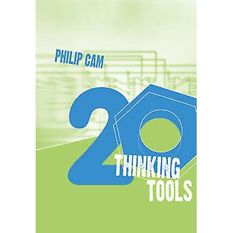 Twenty Thinking Tools by Philip Cam - 9780864315014 Book