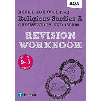 Revise AQA GCSE (9-1) Religious Studies A Christianity and Islam Revi