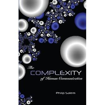 The Complexity of Human Communication by Philip Salem - 9781572738645