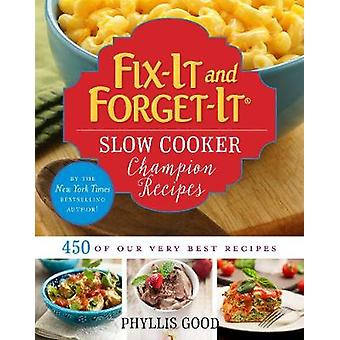 Fix-It and Forget-It Slow Cooker Champion Recipes - 450 of Our Very Be