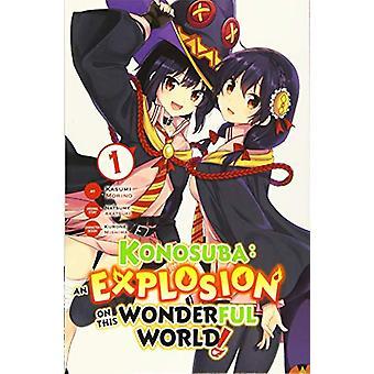 Konosuba - En explosion på denna underbara värld! - Vol. 1 av Natsume A
