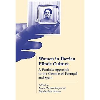 Women in Iberian Filmic Culture - A Feminist Approach to Cinemas in Po