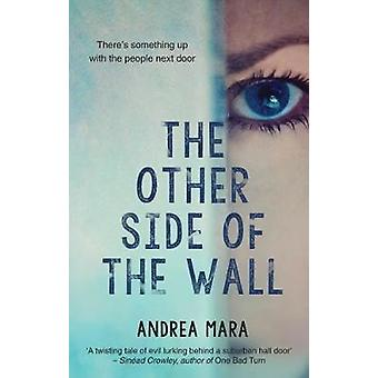 The Other Side of the Wall by Andrea Mara - 9781781998328 Book