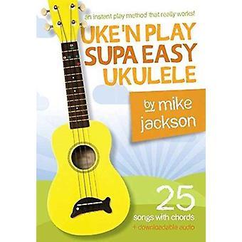 Mike Jackson  Uken Play Supa Easy Ukulele BookAudio Download
