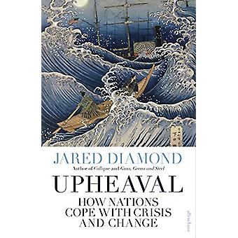 Upheaval - How Nations Cope with Crisis and Change by Jared Diamond -