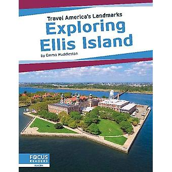Travel America's Lugares de interés - Explorando Ellis Island by -Emma Huddlest
