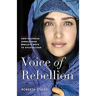 Voice of Rebellion - How Mozhdah Jamalzadah Brought Hope to Afghanista