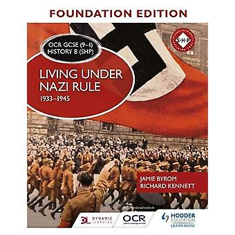 OCR GCSE (9-1) History B (SHP) Foundation Edition - Living under Nazi