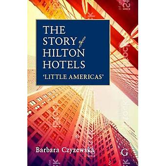 The Story of Hilton Hotels - 'Little Americas' by Dr Barbara Czyzewska