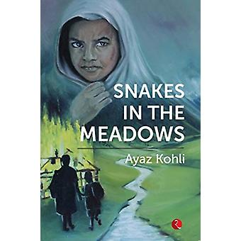 Snakes in the Meadows by Kohli & Ayaz