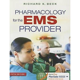 Pharmacology for the EMS Provider (5th) by Richard K Beck - 978080364