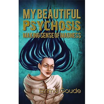 My Beautiful Psychosis-on Goude & Emma