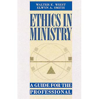 Ethics in Ministry - Guide for the Professional by Walter E. Weist - 9