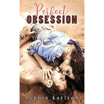 Perfect Obsession door Sophia Karlson