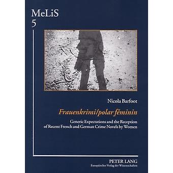 Frauenkrimi  polar fminin Generic Expectations and the Reception of Recent French and German Crime Novels by Women 5 Melis Medien  Literaturen  Germanistik und Romanistik