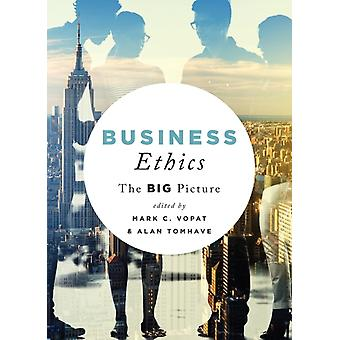 Business Ethics by Edited by Alan Tomhave Edited by Mark C Vopat