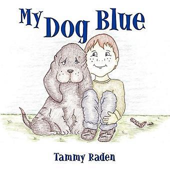 My Dog Blue by My Dog Blue - 9781449032289 Book