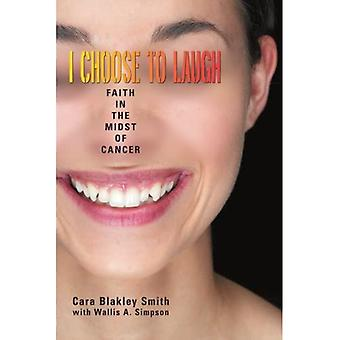 I Choose to Laugh: Faith in the Midst of Cancer