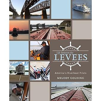 Life Between the Levees by Melody Golding