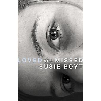 Loved and Missed by Susie Boyt