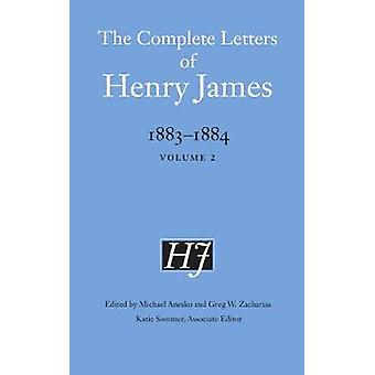 The Complete Letters of Henry James 18831884 Volume 2