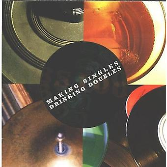 Making Singles Drinking Doubles - Making Singles Drinking Doubles [CD] USA import