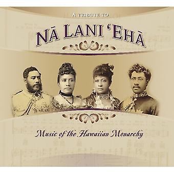 Tribute to Na Lani Eha - Music of the Hawaiian Monarchy [CD] USA import