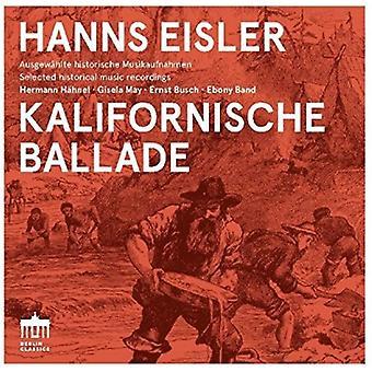 Eisler / Hahnel, Hermann / May, Gisela / Busch, Ernst / Ebony Band - Hanns Eisler: Kalifornische Ballade [CD] USA import