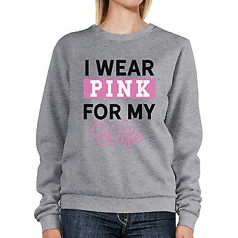 I Wear Pink For My Wife Sweatshirt For Breast Cancer Awareness