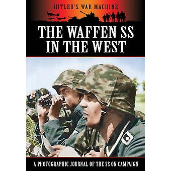 Waffen SS in the West by Bob Carruthers