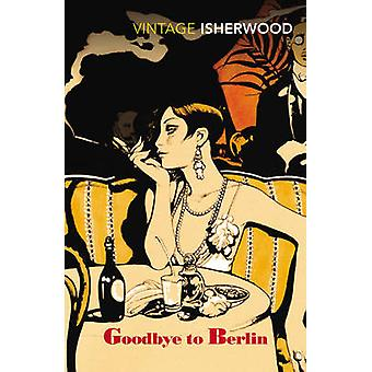 Goodbye to Berlin by Christopher Isherwood - 9780749390549 Book