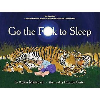 Vaya la mierda dormir (principal) por Adam Mansbach - Ricardo Cortés - 97808