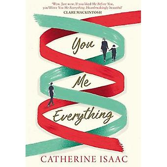 You Me Everything by Catherine Isaac - 9781471164460 Book